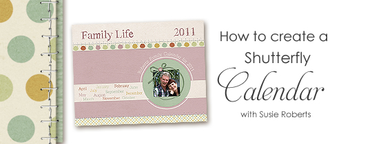 How to make a Shutterfly Calendar…