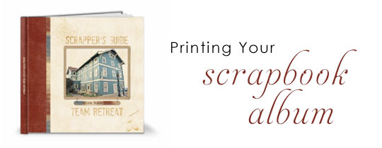 Printing Your Scrapbook Album