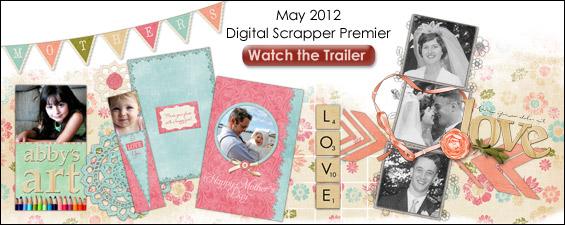 May 2012 Digital Scrapper Premier Trailer