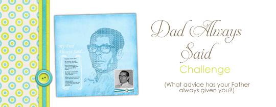 Dad Always Said Challenge