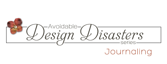 Avoidable Design Disasters Series—Journaling