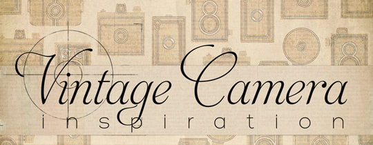 Vintage Camera Inspiration and a FREEBIE