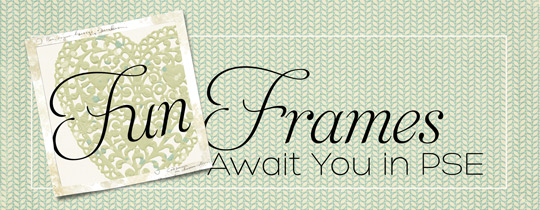 Fun Frames Await You in Photoshop Elements
