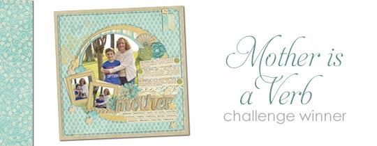 Mother is a Verb Challenge Winner