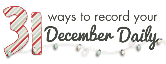 31 Ways to Record Your December Daily