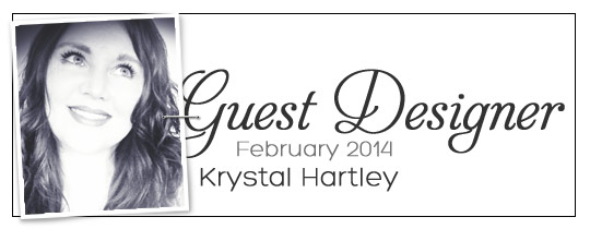 February Guest Designer: Krystal Hartley