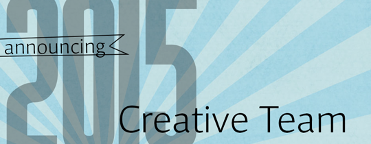 2015 Creative Team Announcement!