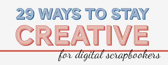 29 Ways to Stay Creative—Part Two