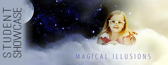Magical Illusions—Student Showcase