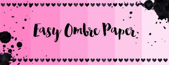 Easy Ombre Paper