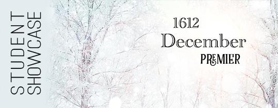 December Premier Student Showcase