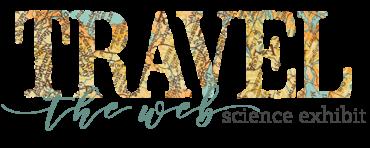 Travel the Web – Science Exhibit