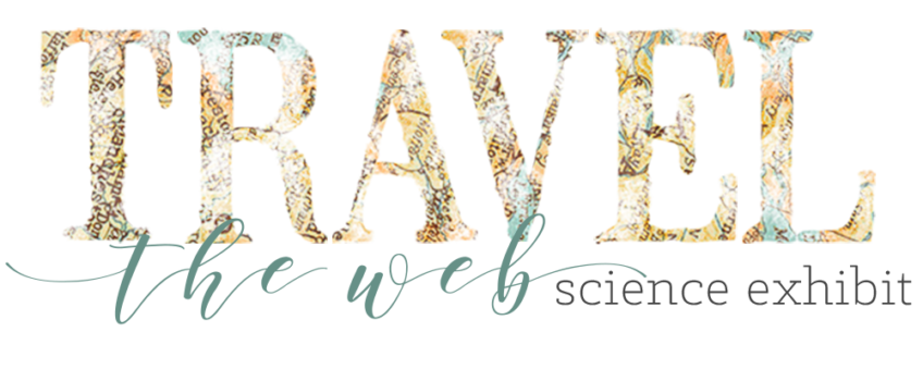 Travel the Web – Science Exhibit