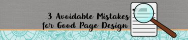 3 Avoidable Mistakes for Good Page Design
