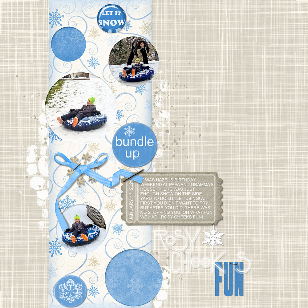 Page/Author: Rosy Cheeks Fun by Nanci Radford Tutorial: Wave Filter Grunge by Jenifer Juris Kit/Supplies: Faux Cut-Out Template from The Studio, Winter Bliss by Angie Svaboda, Bundle Up by Kim Christensen, Winter's Blush by Laura Payton, Winter Wonderland by Elsie Hansen Fonts: Boot Camp, American Captain and Arial Regular